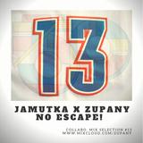 Jamutka x Zupany - No Escape ! (#13)