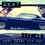 AK47 - Triple OG  - Westcoast Hip Hop Mix