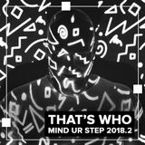 That's Who - Mind Ur Step 2018.2