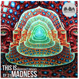 MauricioGZZ Presents This is Madness #21
