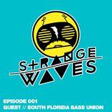 Strange Waves - EP001 - South Florida Bass Union