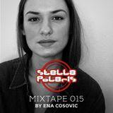 Stella Polaris Mixtape 015 - Ena Cosovic