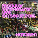 """Hataken - modular synthesizer live """"experimental ambient groove"""" on Sep 12th 2016"""