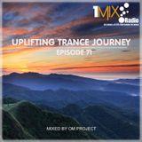 OM Project - Uplifting Trance Journey #071 [1Mix Radio]