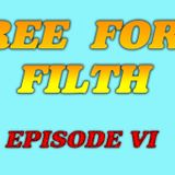 Free Form Filth: The Coda Entertainment Podcast {{Episode 6}}