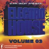 SET Mixado Electro e House VOL03 @sharkdeejay82