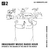 The Imaginary Music Hour: The Square At The End of The World - 4th December 2017
