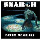 SNARCH - Dream of Galaxy EP 002 Out Now !