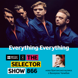 The Selector (Show 866 Ukrainian version) w/ Everything Everything
