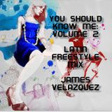 You Should Know Me: Volume 2 (Latin Freestyle Mix)