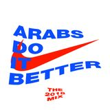 ARABS DO IT BETTER { the 2018 mix] by David Pearl