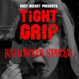 Tight Grip - Halloween Special