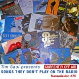 # 75 Tim Saul Presents Songs They Don't Play on the Radio