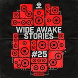Wide Awake Stories #025 ft. Craze & Z-Trip