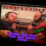 """TOMMY K B2B GINA-P """" NEVER TOO OLD FOR OLD SKOOL REUNION """" THE ONE OFF"""