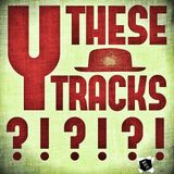 Why these tracks ?! #002