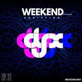 DJ-X Weekend Addiction EP.11