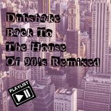 Dubshake - Back To The House Of 90's Remixes (2015 Mix)