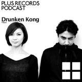074: Drunken Kong - PLUS RECORDS PODCAST [Mar,07,2015] DJ MIX