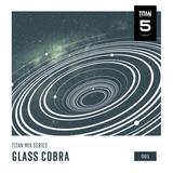 Titan Mix Series 001 - Glass Cobra