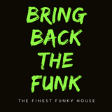 BRING BACK THE FUNK 2018 - Volume 10