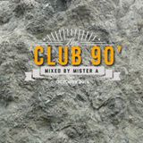 DANCE-HOUSE 90' (CLEAN MIX) - MISTER A (Oct 2014)