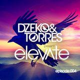 Dzeko & Torres Present: Elevate - Episode 004