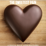 Funky Sunday [ The Sweetest Pain ]