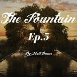 The Fountain Ep. 5 (April 2017)