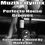 Marky Boi - Muzikcitymix Perfecto House Grooves