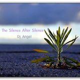"""The Silence After Silence"" w/ dj @ngel"