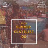 DJ O.P Summer Playlist 001 #Summer19 RnB/Hip Hop/UK/Dancehall