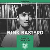 MIMS Guest Mix: FUNK BAST*RD (Darker Than Wax, Singapore)