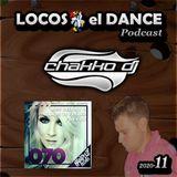 LOCOS x el DANCE Podcast 2020-11 by CHAKKO DJ (2020.03.23-29)