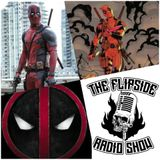 The Flipside - Episode 387 : A little theatre foreplay with Deadpool