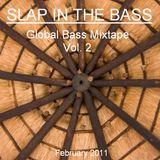 Slap In The Bass - Global Bass Mixtape Vol. 2 (February 2011)