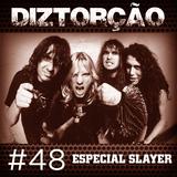 Diztorção #48 Especial Slayer