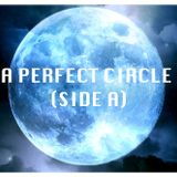 A Perfect Circle (Side A)