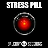 Stress Pill - Balcony Sessions No. 4
