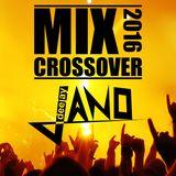 Dj Jano - Mix Crossover 2016