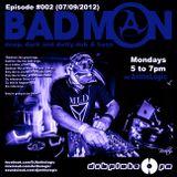 DubplateFM BadMON Episode #002 (07/09/2012)