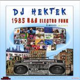 DJ Hektek - 1985 R&B Electro Funk Classics Mixtape
