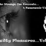 The Strange One Presents A Panoramic view -Guilty pleasures Vol 1