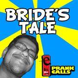 Bride's Tale - E FM Prank Call