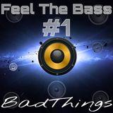 Feel The Bass #1 Badthings