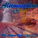 Alecmosphere 003: Autumn Mix with Iceferno (Web Edition)