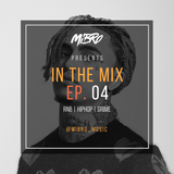 MIBRO | IN THE MIX | EP. 04 | FT. LIL PUMP, BLUEFACE, GIGGS, WILEY
