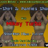 T SHIRT & PANTIE SHOW LIVE ON VIBEZ URBAN 22 09 2018 DJ MIKEY TURBO