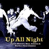 Up All Night - Tamla -Motown, Stax, Atlantic And Northern Soul Classics