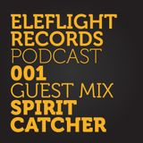 EleFlight Records Podcast 001 with Spirit Catcher Guest Mix